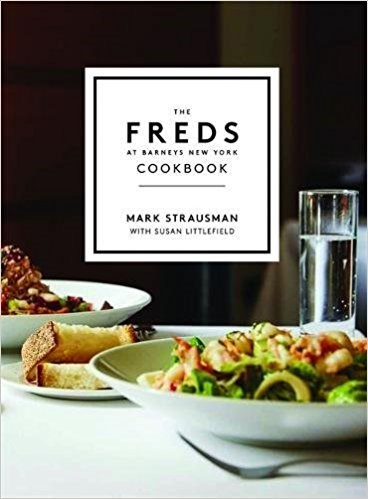 A Freds at Barneys New York Cookbook