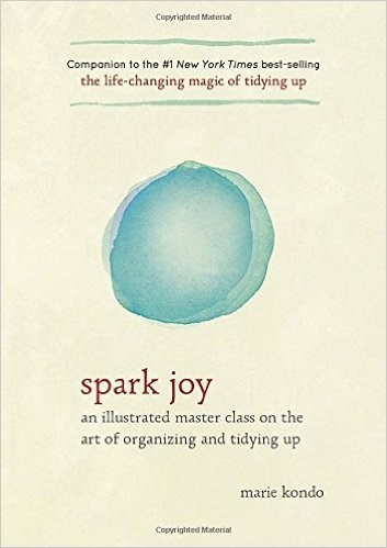 स्पार्क Joy: An Illustrated Master Class on the Art of Organizing and Tidying Up